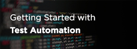 Getting Started with Test Automation